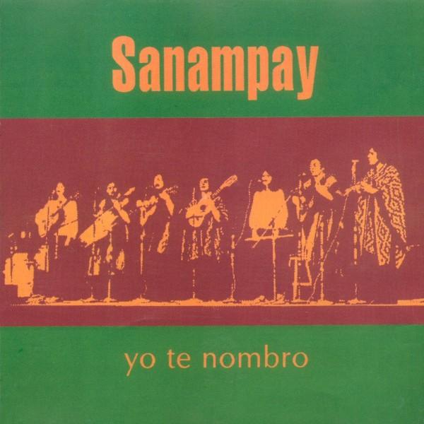 Yo Te Nombro - Grupo Sanampay