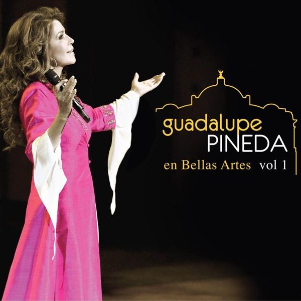 """""""Guadalupe Pineda en Bellas Artes, vol. 1"""" - Guadalupe Pineda"""