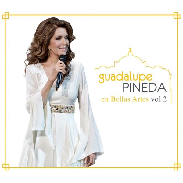 """""""Guadalupe Pineda en Bellas Artes, vol. 2"""" - Guadalupe Pineda"""