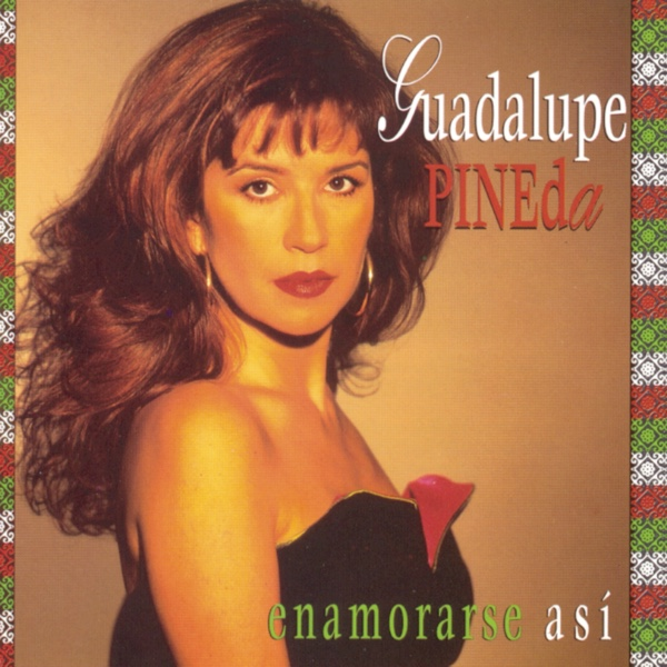 """Enamorarse Así"" - Guadalupe Pineda"