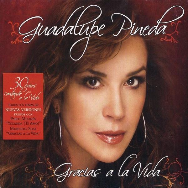 """Gracias a la Vida"" - Guadalupe Pineda"