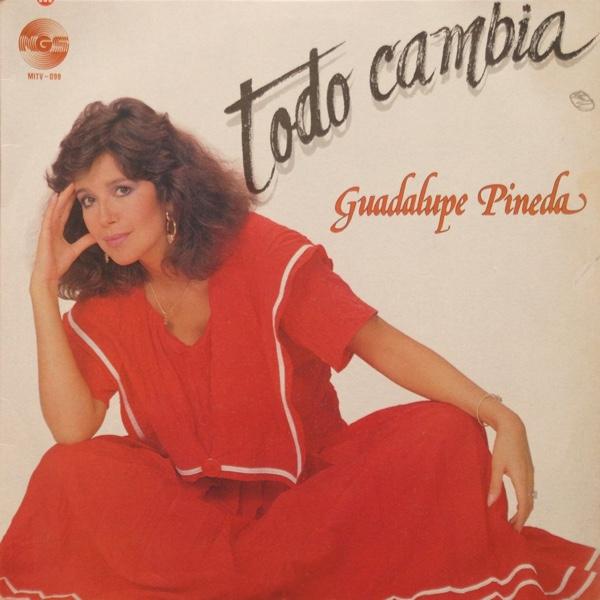 """Todo Cambia"" - Guadalupe Pineda"