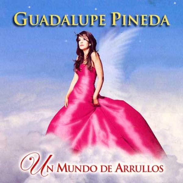 """Un Mundo de Arrullos"" - Guadalupe Pineda"