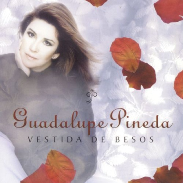 """Vestida de Besos"" - Guadalupe Pineda"